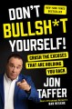 Go to record Don't bullsh*t yourself! : crush the excuses that are hold...