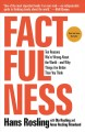 Go to record Factfulness : ten reasons we're wrong about the world--and...