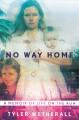 Go to record No way home : a memoir of life on the run