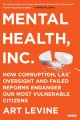 Go to record Mental Health, Inc. : how corruption, lax oversight and fa...