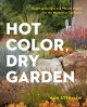 Go to record Hot color, dry garden : inspiring designs and vibrant plan...