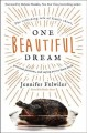 Go to record One beautiful dream : the rollicking tale of family chaos,...