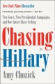 Go to record Chasing Hillary : ten years, two presidential campaigns, a...