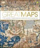 Go to record Great maps : the world's masterpieces explored and explained