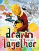 Go to record Drawn together