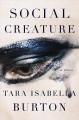 Go to record Social creature : a novel