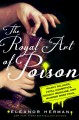 Go to record The royal art of poison : filthy palaces, fatal cosmetics,...