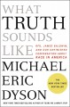 Go to record What truth sounds like : Robert F. Kennedy, James Baldwin,...
