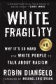 Go to record White fragility : Why it's so hard for white people to tal...
