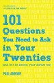 Go to record 101 questions you need to ask in your twenties : (and let'...