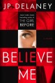 Go to record Believe me : a novel