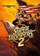 Go to record Super troopers 2 [videorecording]