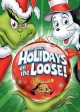Go to record Dr. Seuss's holidays on the loose! [videorecording].