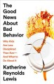 Go to record The good news about bad behavior : why kids are less disci...