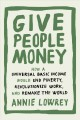Go to record Give people money : how a universal basic income would end...
