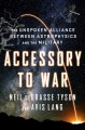 Go to record Accessory to war : the unspoken alliance between astrophys...
