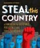 Go to record Steal this country : a handbook for resistance, persistenc...