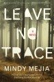 Go to record Leave no trace : a novel