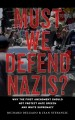 Go to record Must we defend Nazis? : why the First Amendment should not...