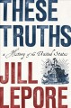 Go to record These truths : a history of the United States