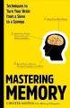 Go to record Mastering memory : techniques to turn your brain from a si...