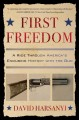 Go to record First freedom : a ride through America's enduring history ...