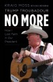 Go to record Trump troubadour no more : how I lost faith in our president