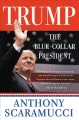 Go to record Trump, the blue-collar president