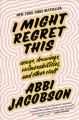 Go to record I might regret this : essays, drawings, vulnerabilities, a...
