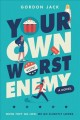 Go to record Your own worst enemy