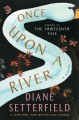 Go to record Once upon a river : a novel