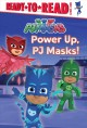 Go to record Power up, PJ Masks!