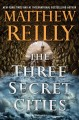 Go to record The three secret cities : a thriller