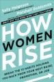 Go to record How women rise : break the 12 habits holding you back from...