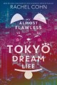 Go to record My almost flawless Tokyo dream life