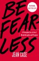 Go to record Be fearless : 5 principles for a life of breakthroughs and...