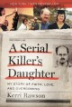 Go to record A serial killer's daughter : my story of faith, love, and ...