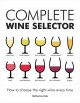 Go to record Complete wine selector : how to choose the right wine ever...