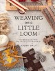 Go to record Weaving on a little loom : techniques, patterns, and proje...