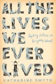 Go to record All the lives we ever lived : seeking solace in Virginia W...