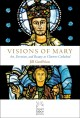 Go to record Visions of Mary : art, devotion, and beauty at Chartres Ca...