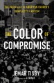 Go to record The color of compromise : the truth about the American chu...