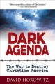 Go to record Dark agenda : the war to destroy Christian America