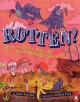 Go to record Rotten! : vultures, beetles, slime and nature's other deco...
