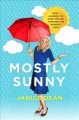 Go to record Mostly sunny : how I learned to keep smiling through the r...