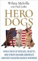 Go to record Hero dogs [text (large print)] : how a pack of rescues, re...