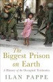 Go to record The biggest prison on earth : a history of the occupied te...