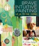 Go to record Brave intuitive painting-let go, be bold, unfold! techniqu...