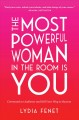 Go to record The most powerful woman in the room is you : command an au...