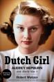 Go to record Dutch girl : Audrey Hepburn and World War II